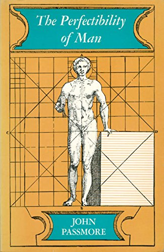 Perfectibility of Man: Passmore, John