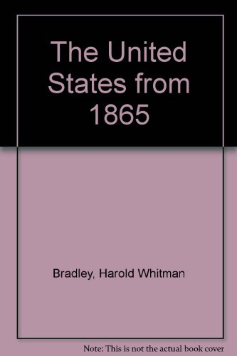 9780684129983: The United States from 1865