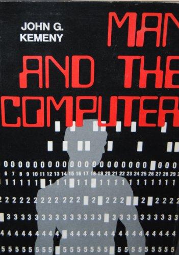 MAN AND THE COMPUTER.: Kemeny, John.