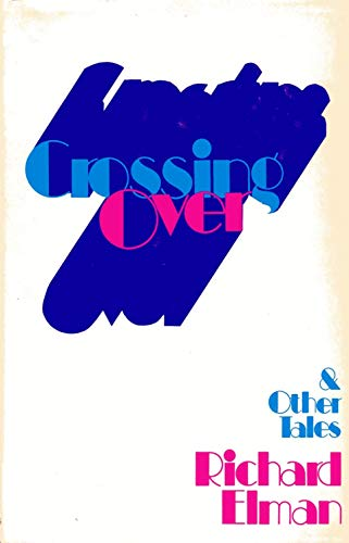 Crossing over, and Other Tales: Richard M. Elman