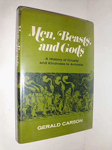 9780684130392: Men, Beasts, and Gods: A History of Cruelty and Kindness to Animals
