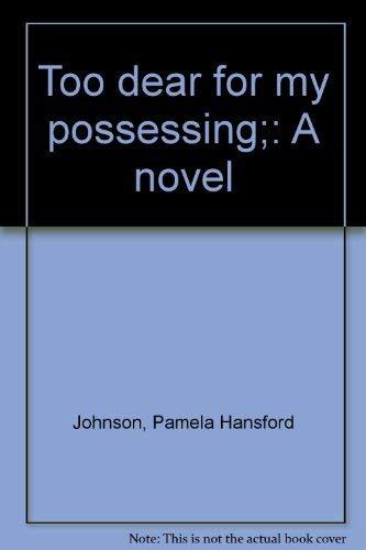 9780684130521: Too dear for my possessing;: A novel