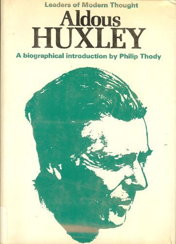 Huxley: A biographical introduction (Leaders of modern: Thody, Philip Malcolm