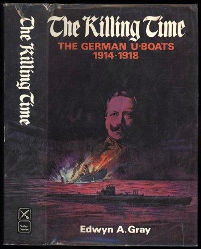 9780684130774: The Killing Time: The German U-Boats 1914-1918