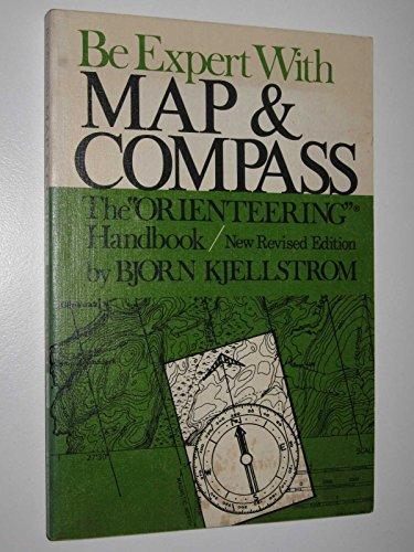 Be expert with map and compass;: The: Bjorn Kjellstrom