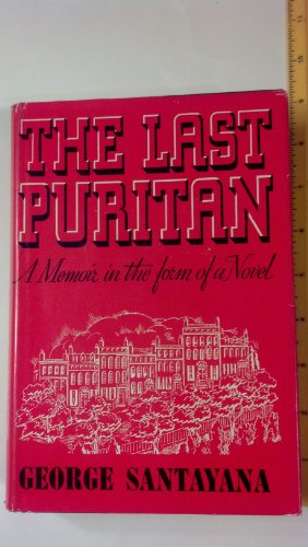 9780684131320: The Last Puritan: A Memoir in the Form of a Novel