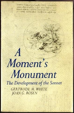 A Moment's Monument the Development of The: White, Gertrude M
