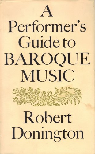 9780684131559: A Performer's Guide to Baroque Music