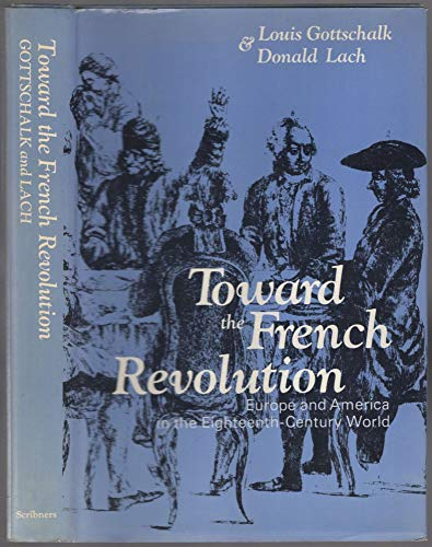 Toward the French Revolution : Europe and: Louis Gottschalk; Donald