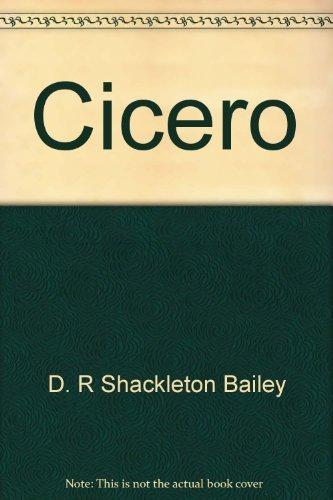 Cicero (Classical life and letters): Shackleton Bailey, D. R