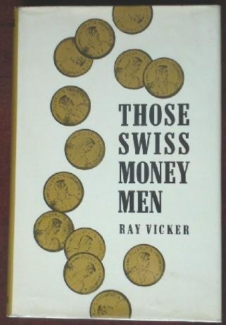 9780684133072: Those Swiss money men