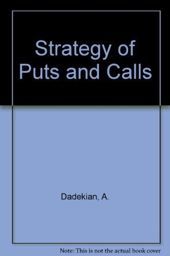 Strategy of Puts and Calls: A. Dadekian