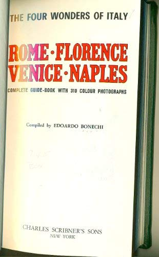 9780684133157: The four wonders of Italy: Rome, Florence, Venice, Naples;: Complete guide-book with 310 colour photographs