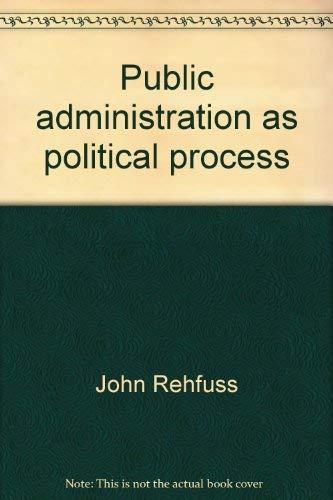 9780684133195: Public administration as political process