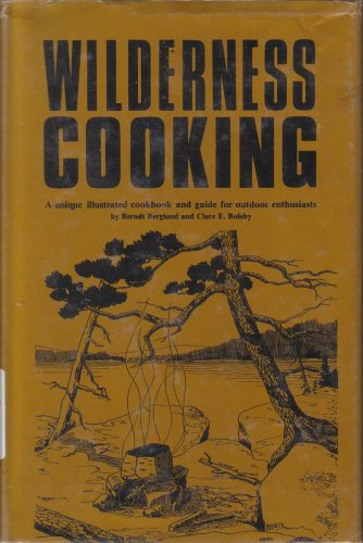 Wilderness cooking;: A unique illustrated cookbook and: Berglund, Berndt