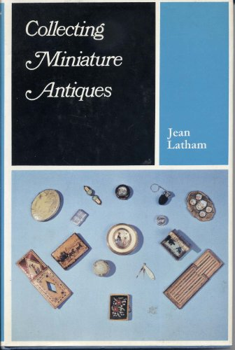 9780684133430: Collecting miniature antiques