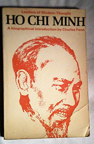 Ho Chi Minh;: A biographical introduction (Leaders of modern thought): Fenn, Charles