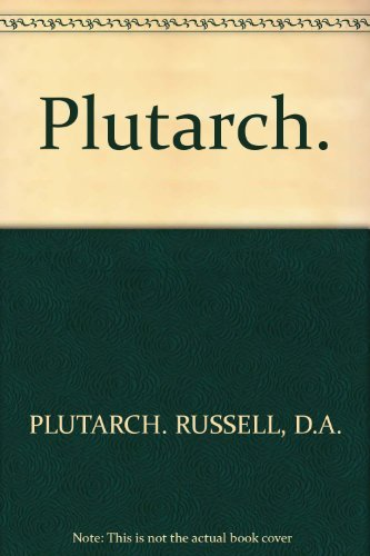 Plutarch (Classical life and letters): D. A Russell