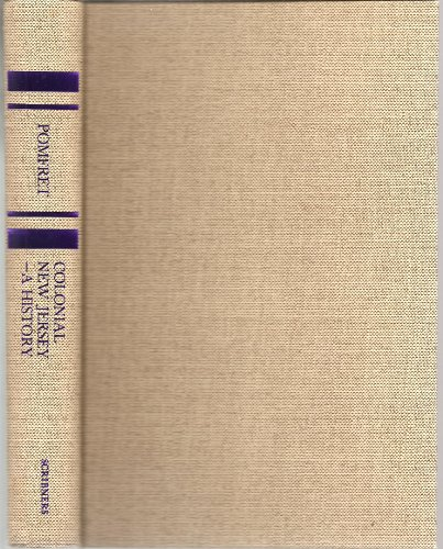 Colonial New Jersey, A History: Pomfret, John E.