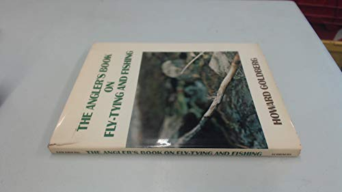 The Angler's Book of Fly Tying and Fishing: Goldberg, Howard