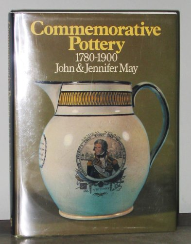 COMMEMORATIVE POTTERY 1780 - 1900.: May, John and Jennifer May.