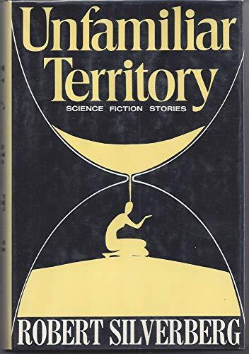 UNFAMILIAR TERRITORY: Silverberg, Robert.