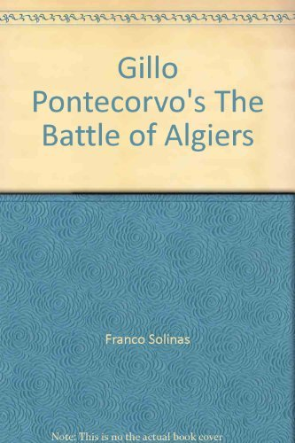 Gillo Pontecorvo's the Battle of Algiers: The Complete Scenario Interviews with the Director ...