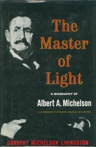 9780684134437: The master of light;: A biography of Albert A. Michelson