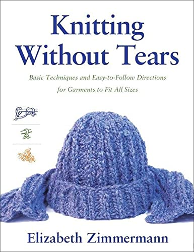 Knitting Without Tears: Basic Techniques and Easy-to-Follow Directions for Garments to Fit All Sizes (0684135051) by Elizabeth Zimmermann