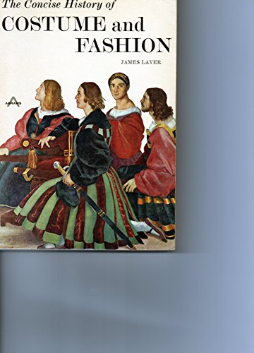 The Concise History of Costume and Fashion.: Laver, James,