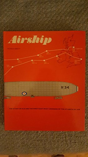 9780684135243: Airship;: The story of R. 34 and the first east-west crossing of the Atlantic by air