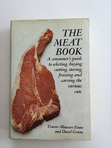 The meat book;: A consumer's guide to: Evans, Travers Moncure