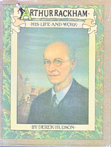Arthur Rackham: His Life and Work: Derek Hudson