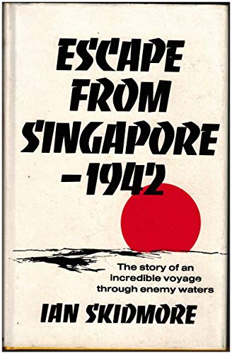 9780684136387: Escape from Singapore, 1942;: The story of an incredible voyage through enemy waters