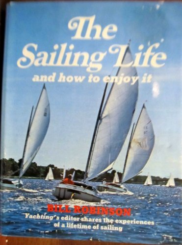 9780684136424: The sailing life, and how to enjoy it,
