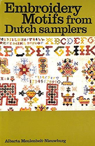 EMBROIDERY MOTIFS From Old Dutch Samplers;: Meulenbelt-Nieuwburg, Albarta;