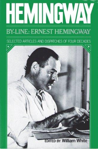9780684136851: By-Line Ernest Hemingway