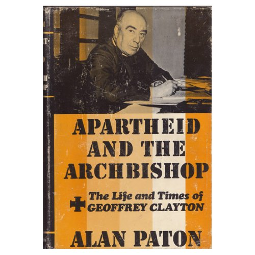 Apartheid and the archbishop: The life and: Paton, Alan