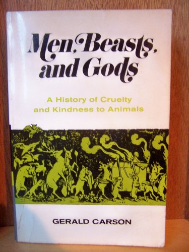 9780684137162: Men, Beasts, and Gods: A History of Cruelty and Kindness to Animals