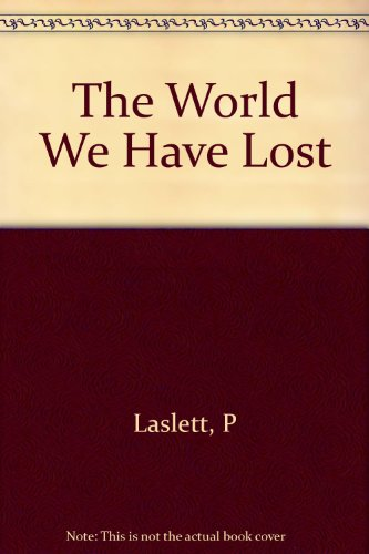 The World We Have Lost: England Before: Laslett, Peter
