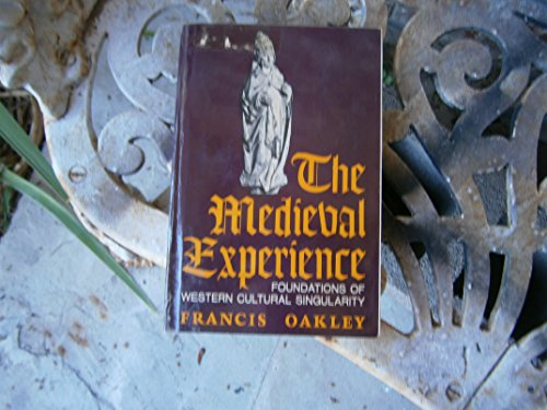 9780684137353: The Medieval Experience: Foundations of Western Cultural Singularity