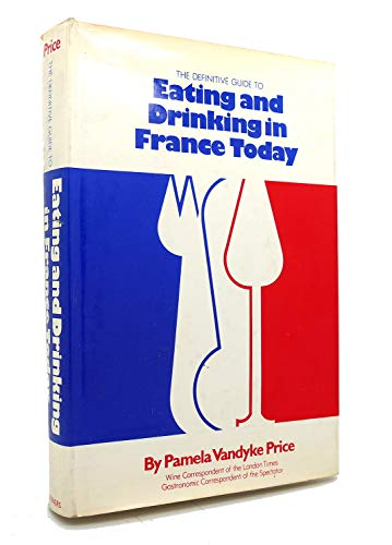 Eating and Drinking in France Today: Vandyke Price, Pamela Joan