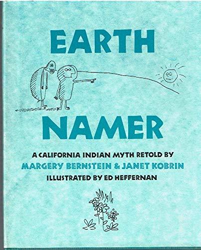 9780684137698: Earth Namer;: A California Indian myth,
