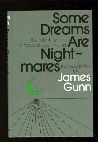 Some Dreams are Nightmares: Four Novelettes: Gunn, James