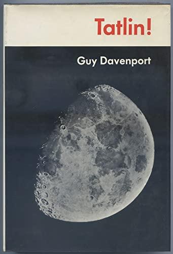 TATLIN!: Six Stories by Guy Davenport: Davenport, Guy