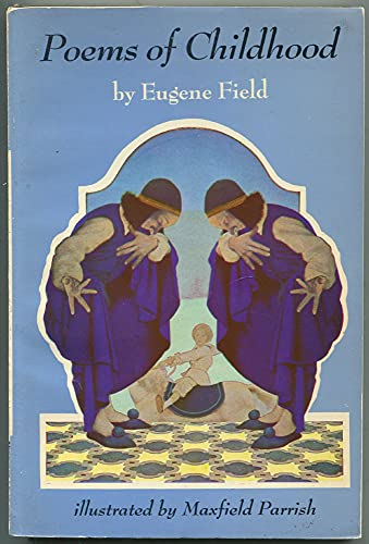 Poems of childhood: With illus. in color by Maxfield Parrish (The Scribner illustrated classics) (0684138107) by Eugene Field
