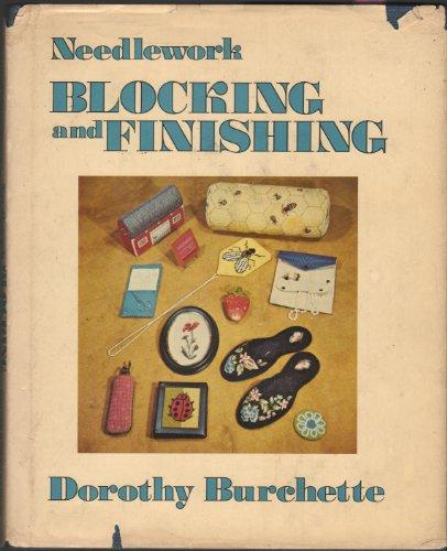 9780684138671: Needlework: Blocking and Finishing.