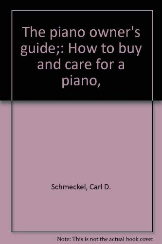 9780684138695: The Piano Owner's Guide: How to Buy and Care for a Piano