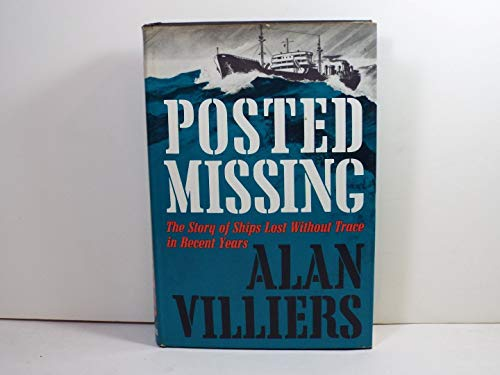 Posted Missing : The Story of Ships: Alan Villiers