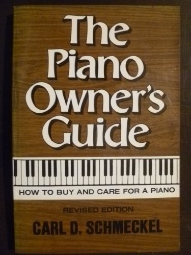 Piano-Owner's Guide (Piano Owners Guide SL 548): Schmeckel, C. D.